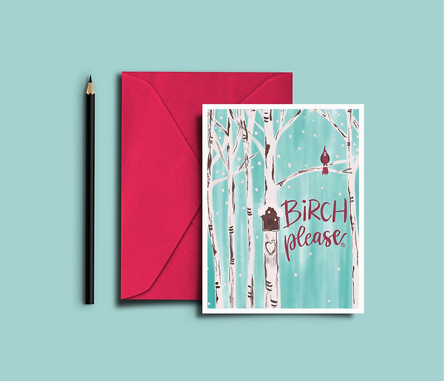 Birch Please - Winter/Christmas Card