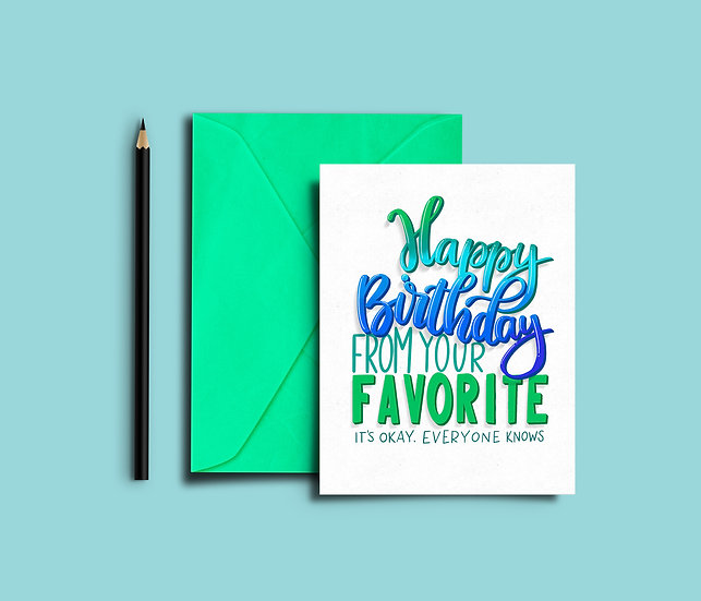 Happy Birthday from Your Favorite - Birthday Card