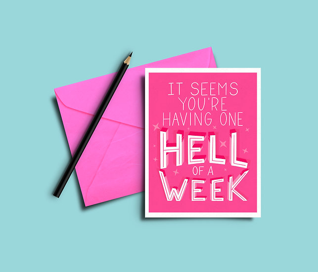 It Seems You're Having a Hell of a Week - Empathy Card