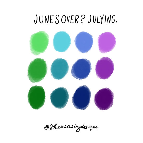 June's Over? Julying.