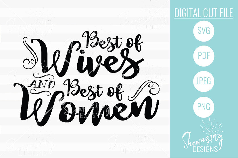 Best of Wives, Best of Women - Digital Print and Cut