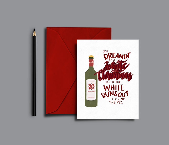 I'm Dreamin' of a White (wine) Christmas - Christmas Card