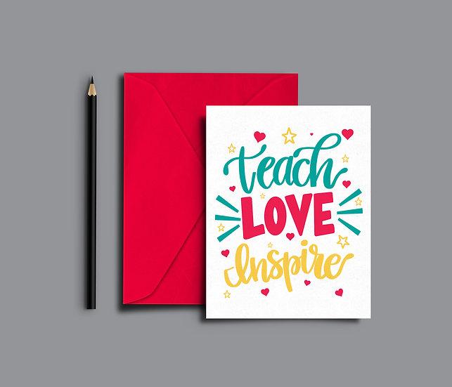 Teach Love Inspire Greeting Card
