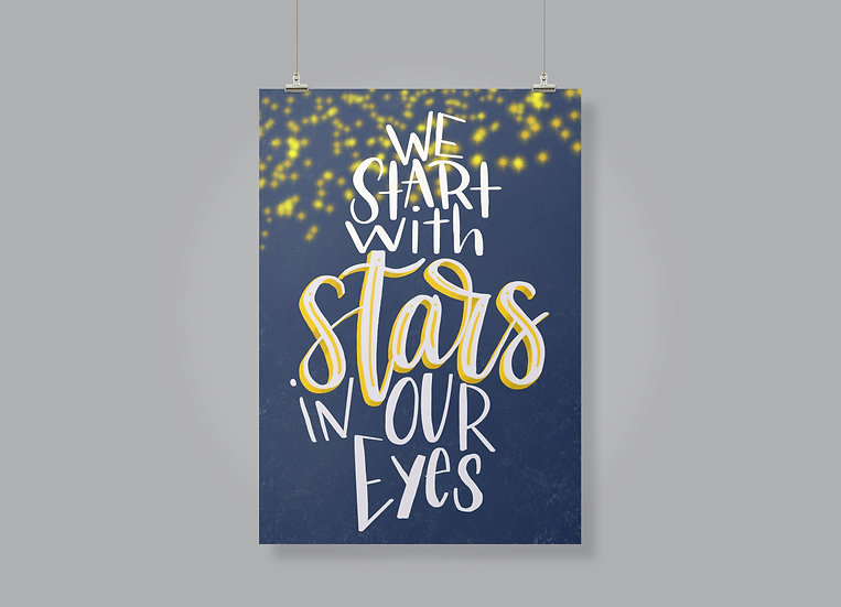 We Start with Stars in Our Eyes print