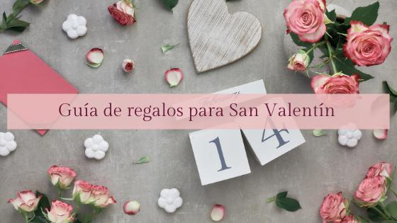 Guía de regalos para celebrar San Valentín en el 2021.