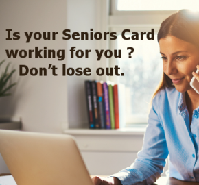 Is your Seniors Card working for you?