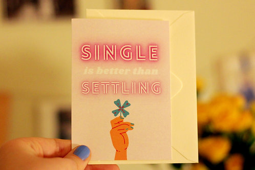 Single Is Better Than Settling Tiny Postcard