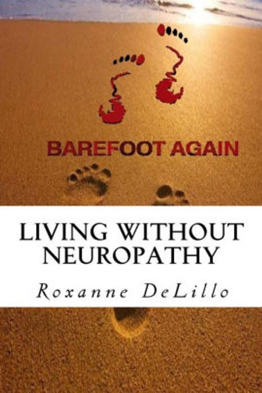 Barefoot Again, Living WITHOUT Neuropathy!