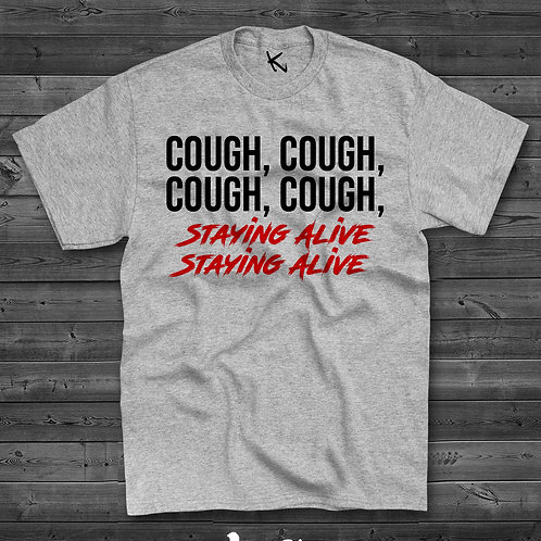 COUGH - STAYING ALIVE