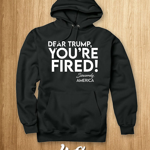 YOU'RE FIRED (HOODIE)