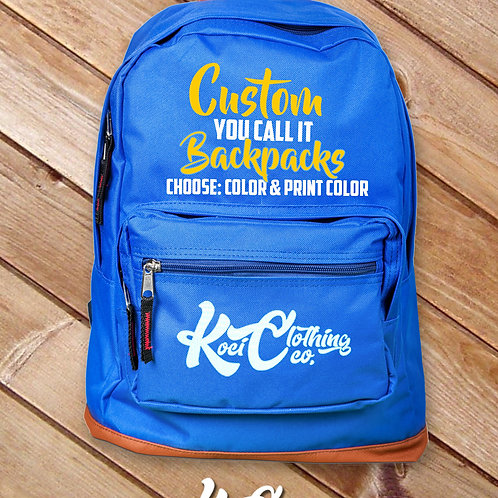 YOU-CALL IT CUSTOM BACKPACKS
