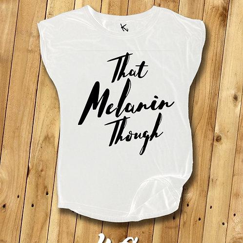 That Melanin Though