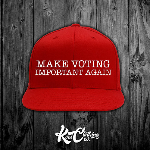 MAKE VOTING IMPORTANT AGAIN