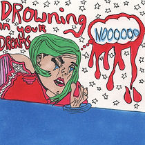 Eli Drowning In Your Dreams art work Hi