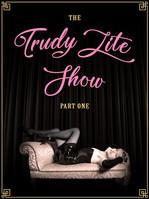 The Trudy Lite Show