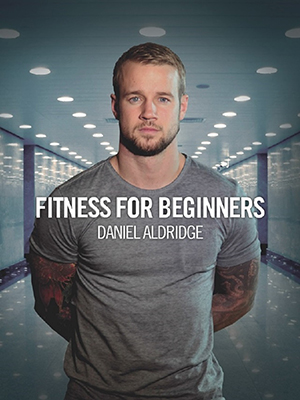 ARTWORK_1200X1600_DANIEL ALDRIDGE_FITNESS FOR BEGINNERS