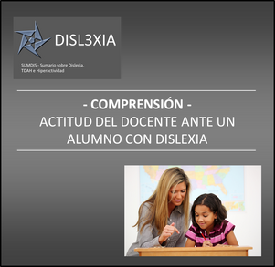 ACTITUD DEL DOCENTE ANTE UN ALUMNO CON DISLEXIA O TDAH