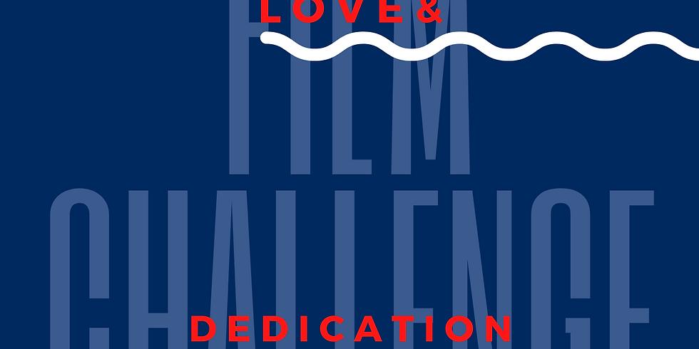 The Love & Dedication Film Challenge