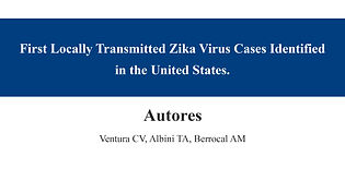 First Locally Transmitted Zika Virus Cas