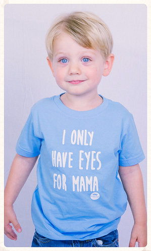 Eyes for Mama Toddler Tee- Blue & White
