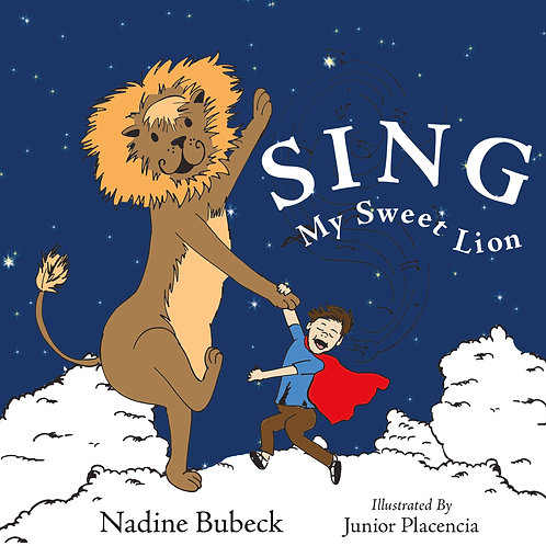 Sing My Sweet Lion