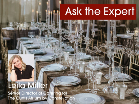 Ask The Expert: Q&A with Leila Miller, Senior Director of Catering for The Curtis Atrium by Con