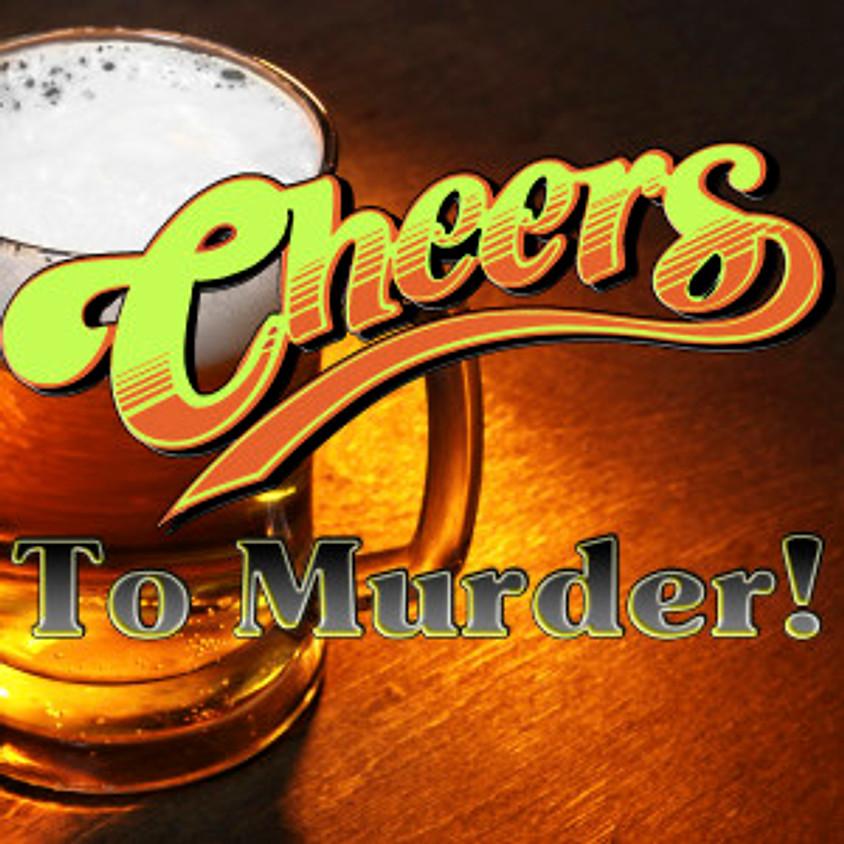 Cheers... To Murder!