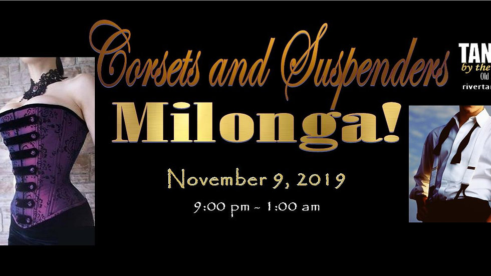 Corsets & Suspenders Milonga ~ November 9, 2018