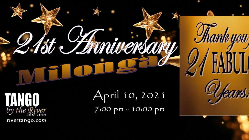 21st Anniversary Milonga (Couples Only) ~ April 10, 2021
