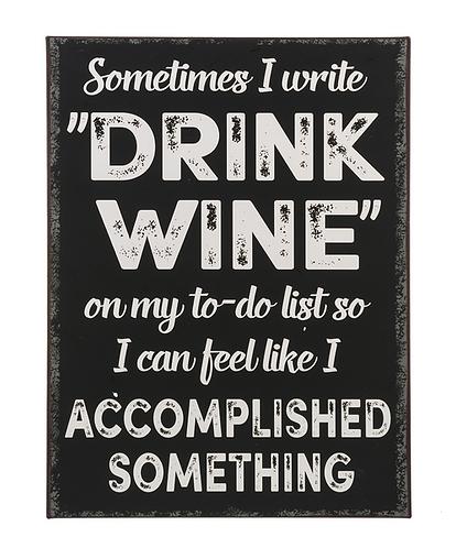 Sometimes I Drink Wine Metal Sign