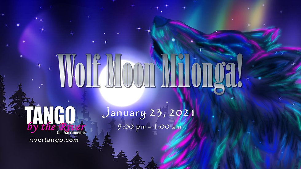 Wolf Moon Milonga! ~ January 23, 2021