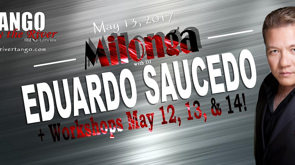 Milonga with Eduardo Saucedo ~ May 13, 2017