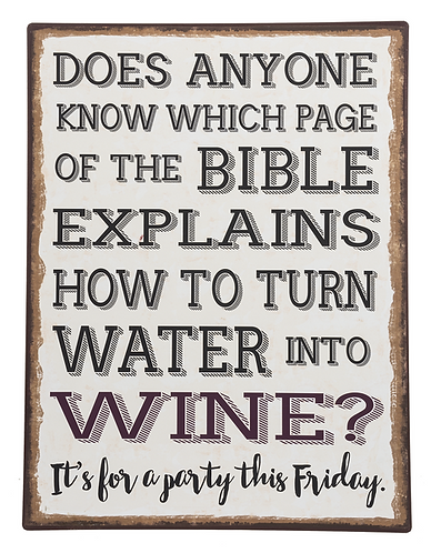 Water into Wine Metal Sign