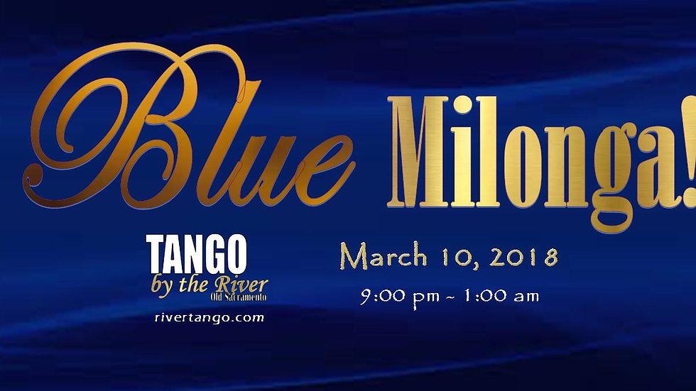 Blue Milonga ~ March 10, 2018