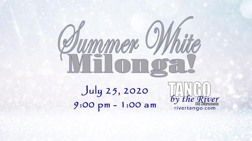 Summer White Milonga! ~ July 25, 2020