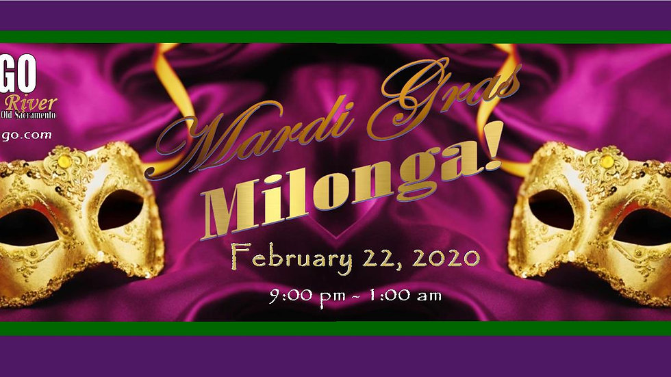Mardi Gras Milonga ~ Feb. 22, 2020