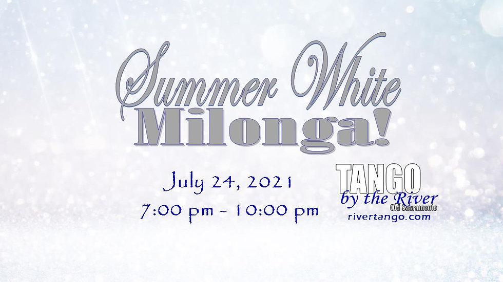 Summer White Milonga! ~ July 24, 2021