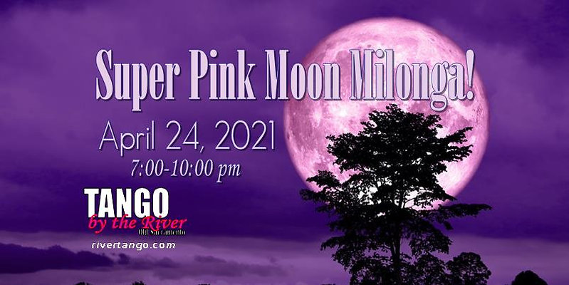 Super Moon Milonga! ~ April 24, 2021
