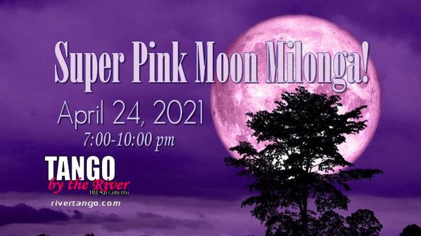 Super Moon Milonga! ~ April 24, 2021
