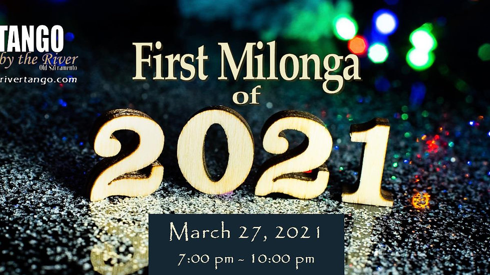 First Milonga of 2021 (Couples Only) ~ March 27, 2021