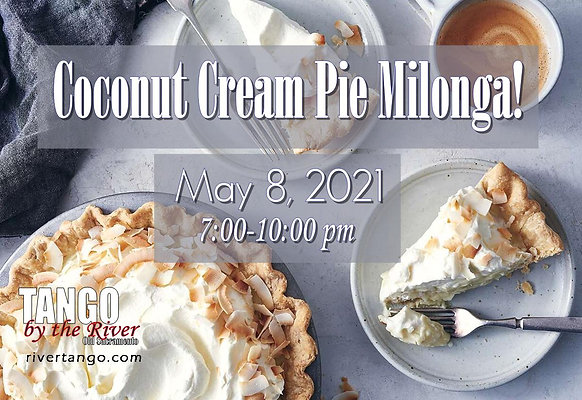 Coconut Cream Pie Milonga! ~ May 8, 2021