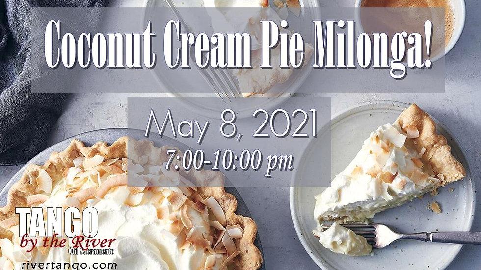 Coconut Cream Pie Milonga! ~ May 8, 2021