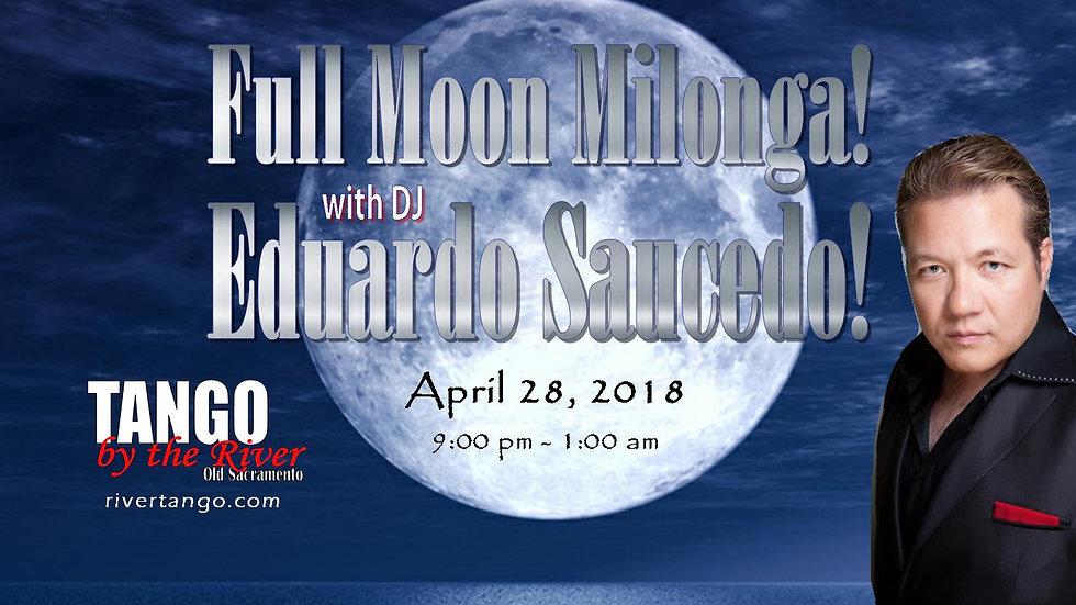 Full Moon Milonga ~ April 28, 2018