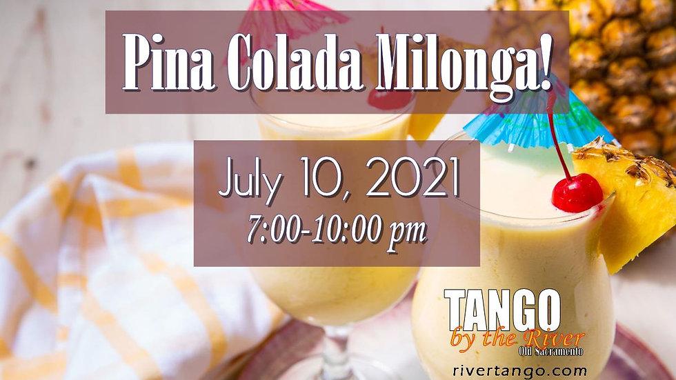 Pina Colada Milonga! ~ July 10, 2021