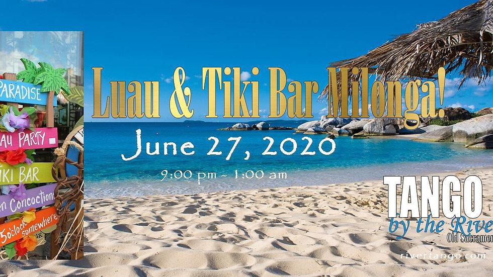 Luau & Tiki Bar Milonga ~ June 27, 2020