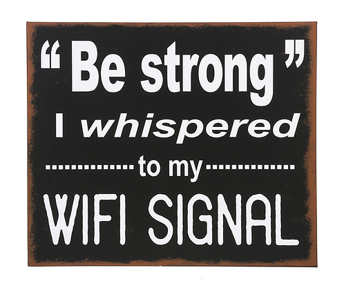 Be Strong Metal Sign