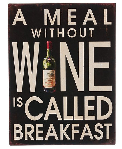 Meal without Wine Metal Sign