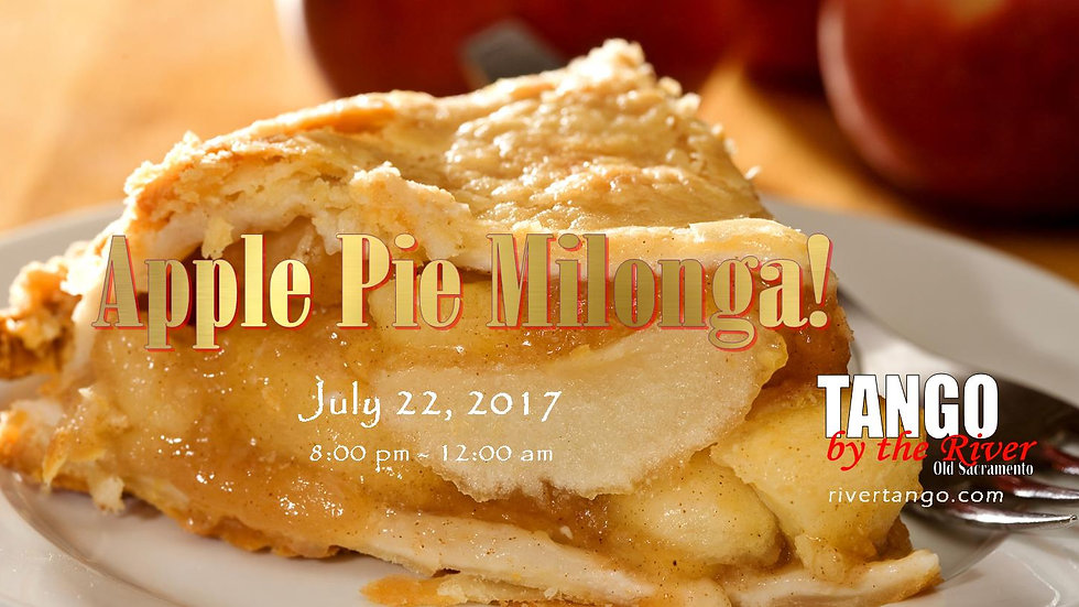 Apple Pie Milonga! ~ July 22, 2017
