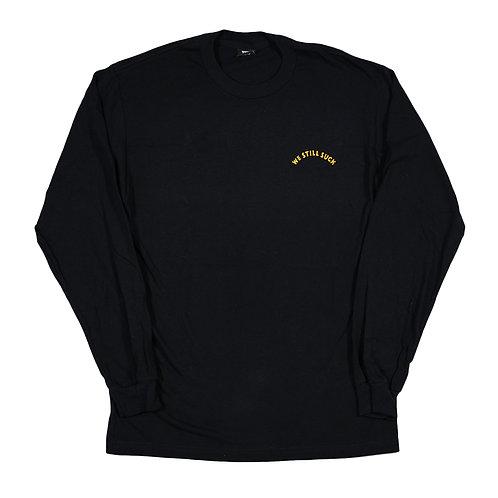 We Still Suck L/S Shirt