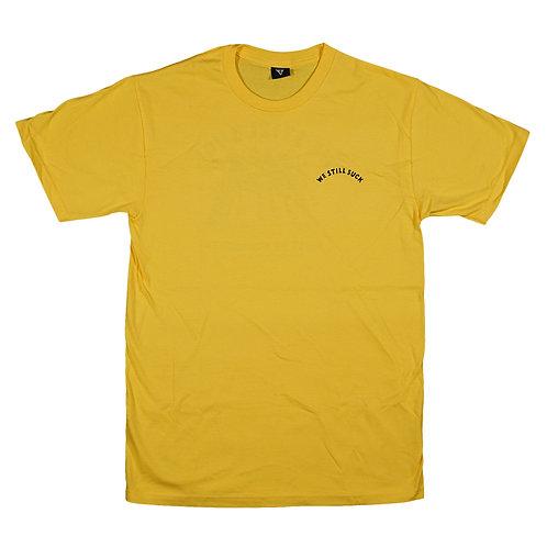 We Still Suck T-Shirt